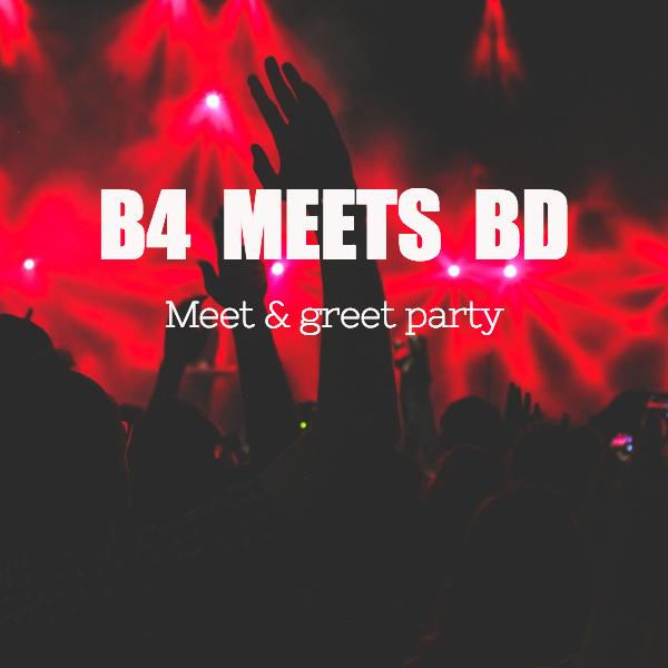 B4 MEETS BD